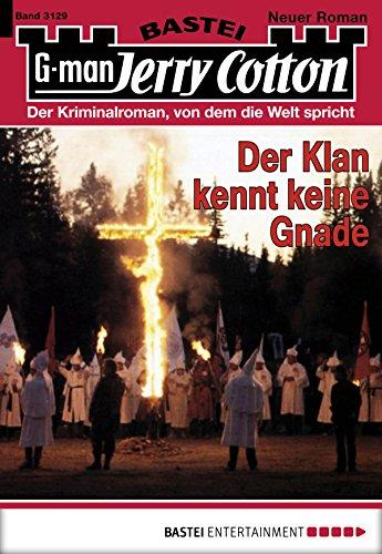 Jerry-Cotton- Folge 3129 - Der Klan kennt keine Gnade